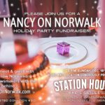 Join us for a Nancy On Norwalk holiday party fundraiser this December 18th from 4-6 at the Station House in Nowalk, at 232 East Avenue